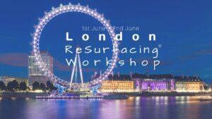 London ReSurfacing Workshop June