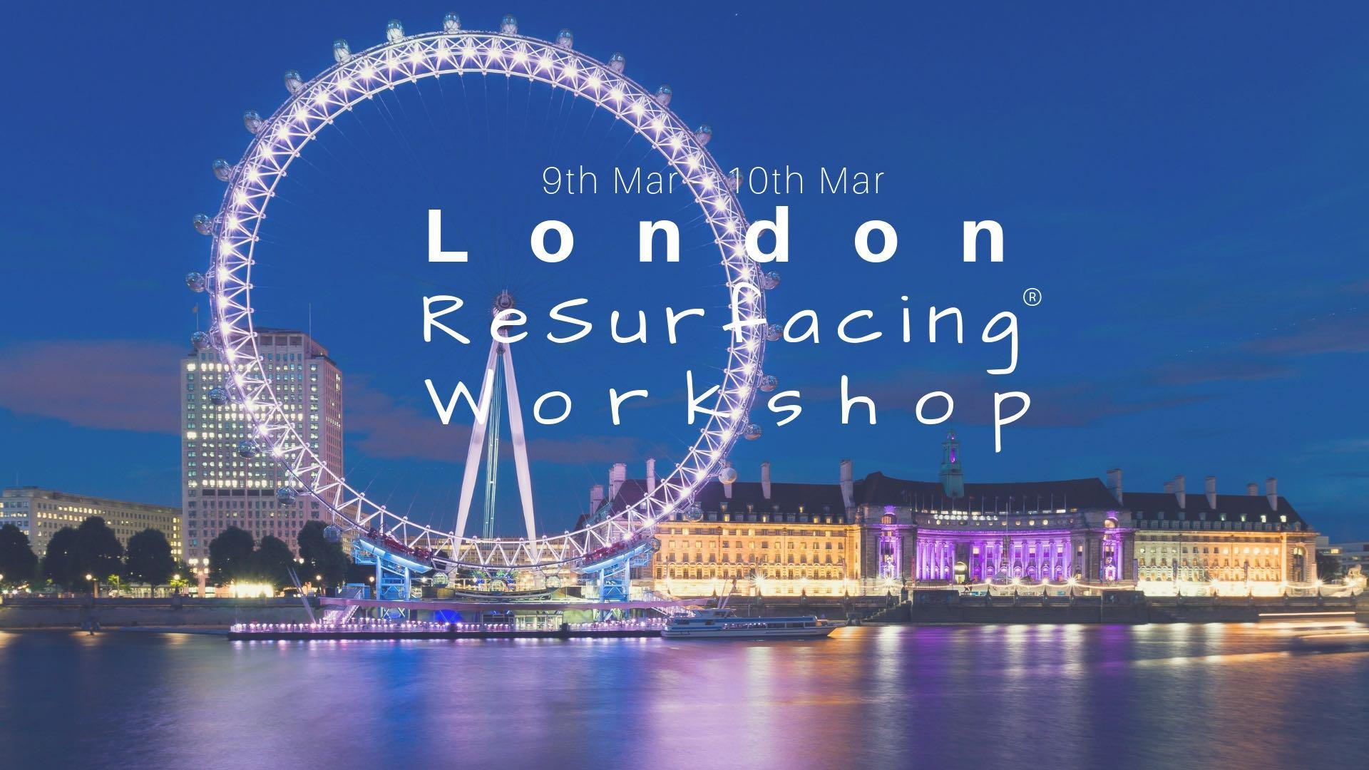 London ReSurfacing Workshop March